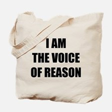 I am the voice of reason Tote Bag