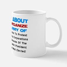 """""""Angry Liberal Mob"""" Mug"""