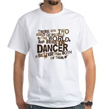 Dancer (Funny) Gift Shirt