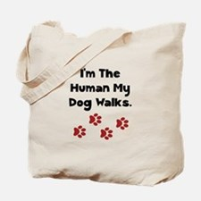 Human Dog Walks Tote Bag
