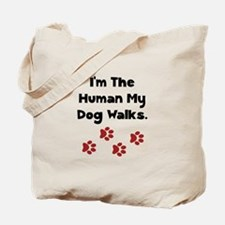 Human Dog Walks Tote Bag