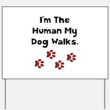 Human Dog Walks Yard Sign
