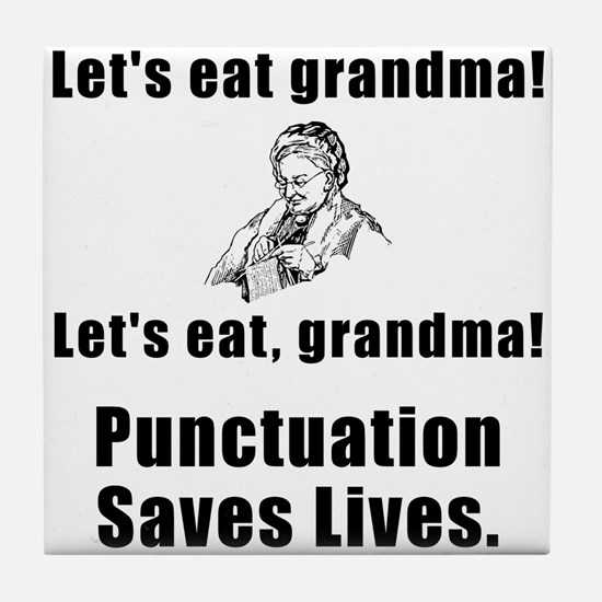 Lets Eat Grandma! Tile Coaster