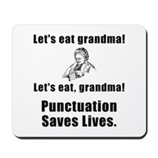 Lets Eat Grandma! Mousepad