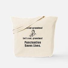 Lets Eat Grandma! Tote Bag