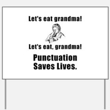 Lets Eat Grandma! Yard Sign