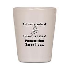 Lets Eat Grandma! Shot Glass
