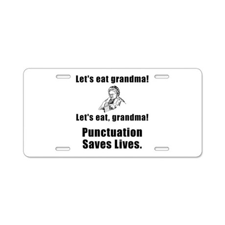 Lets Eat Grandma! Aluminum License Plate