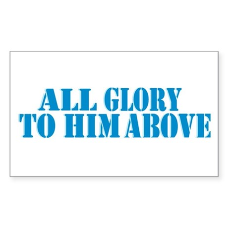 All Glory To Him Sticker (rectangle)