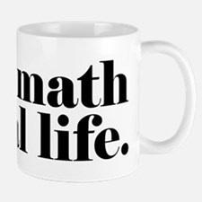 I Use Math In Real Life Mug