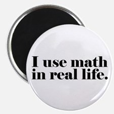"""I Use Math In Real Life 2.25"""" Magnet (10 pack)"""
