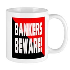 Bankers a Warning Small Mug