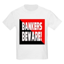 Bankers a Warning T-Shirt