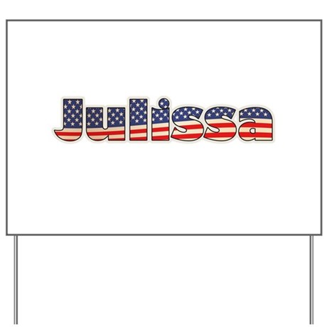 American Julissa Yard Sign