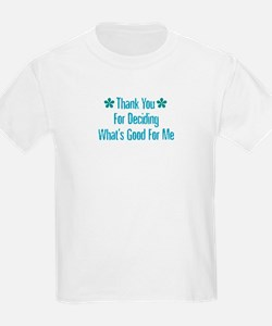 What's Good For Me Kids T-Shirt