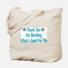 What's Good For Me Tote Bag