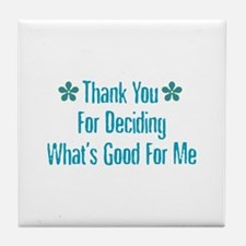 What's Good For Me Tile Coaster
