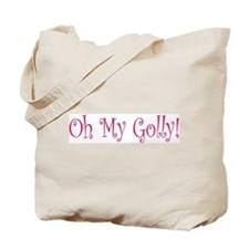 Oh My Golly! Tote Bag