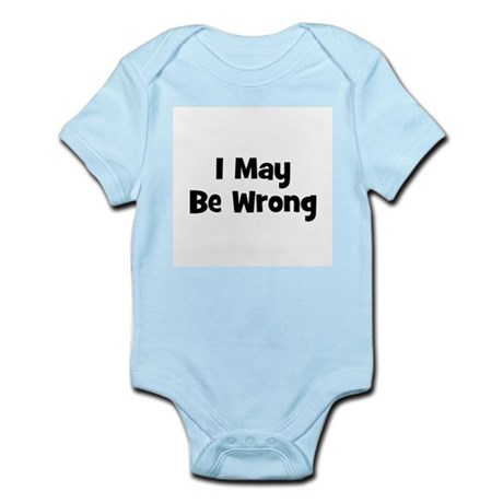 I May Be Wrong Infant Creeper