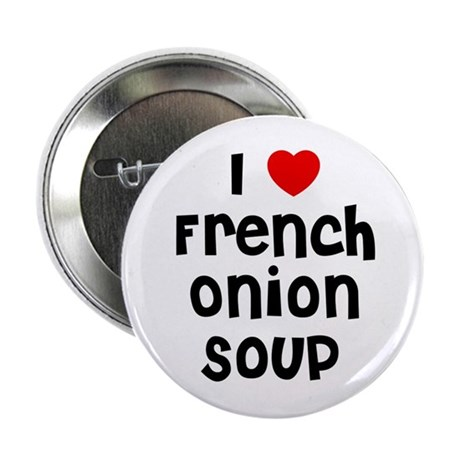 """I * French Onion Soup 2.25"""" Button (10 pack)"""