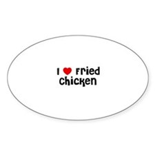 I * Fried Chicken Oval Decal