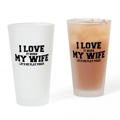 I Love My Wife Poker Drinking Glass