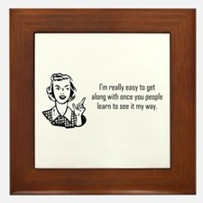 """""""...learn to see it my way."""" Framed Tile"""