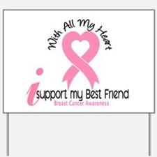 With All My Heart Breast Cancer Yard Sign