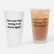 Tried turning it off funny IT Drinking Glass