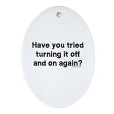 Tried turning it off funny IT Ornament (Oval)