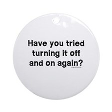 Tried turning it off funny IT Ornament (Round)