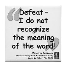 Thatcher Defeat Quote Tile Coaster