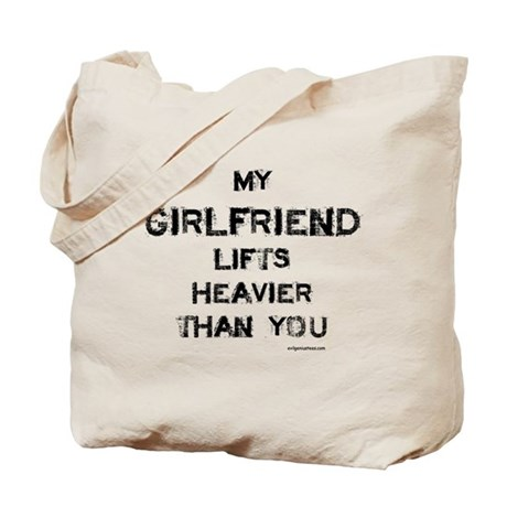 Girlfriend lifts heavier Tote Bag