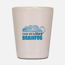 Chance of Brainfog Shot Glass