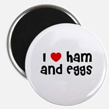 I * Ham And Eggs Magnet