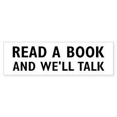 Read A Book And We'll Talk Bumper Bumper Sticker