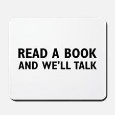 Read A Book And We'll Talk Mousepad