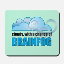 Chance of Brainfog Mousepad