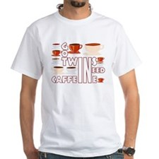 Got twins, need caffeine Shirt