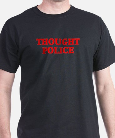 THOUGHT POLICE™ T-Shirt