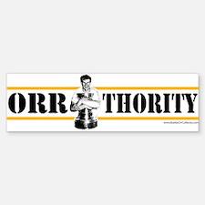 orr thority 4 copy Bumper Bumper Bumper Sticker