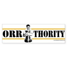 orr thority 4 copy Bumper Bumper Sticker