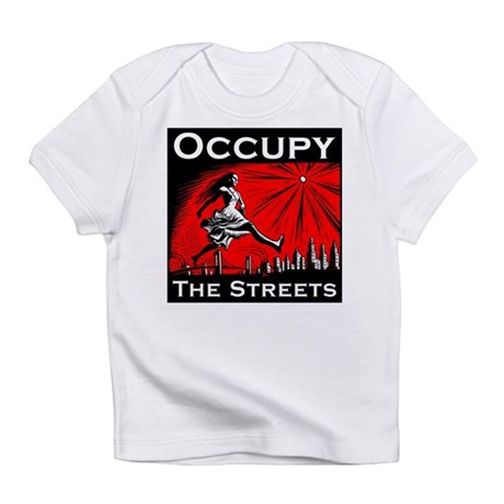 Occupy the Streets Infant T-Shirt
