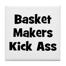Basket Makers Kick Ass Tile Coaster