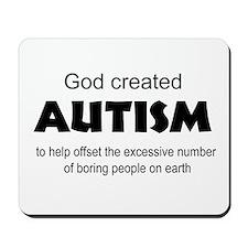 Autism offsets boredom Mousepad
