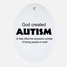 Autism offsets boredom Ornament (Oval)
