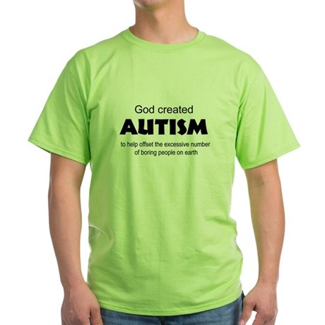Autism offsets boredom Green T-Shirt