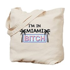 Im in MIAMI BITCH Tote Bag