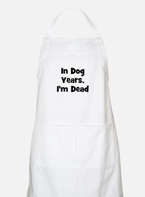 In Dog Years, I'm Dead BBQ Apron