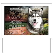 """Why God Made Dogs"" Malamute Yard Sign"